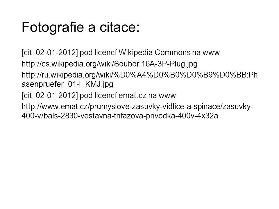 Fotografie a citace: [cit. 02-01-2012] pod licencí Wikipedia Commons na www. http://cs.wikipedia.org/wiki/Soubor:16A-3P-Plug.jpg.